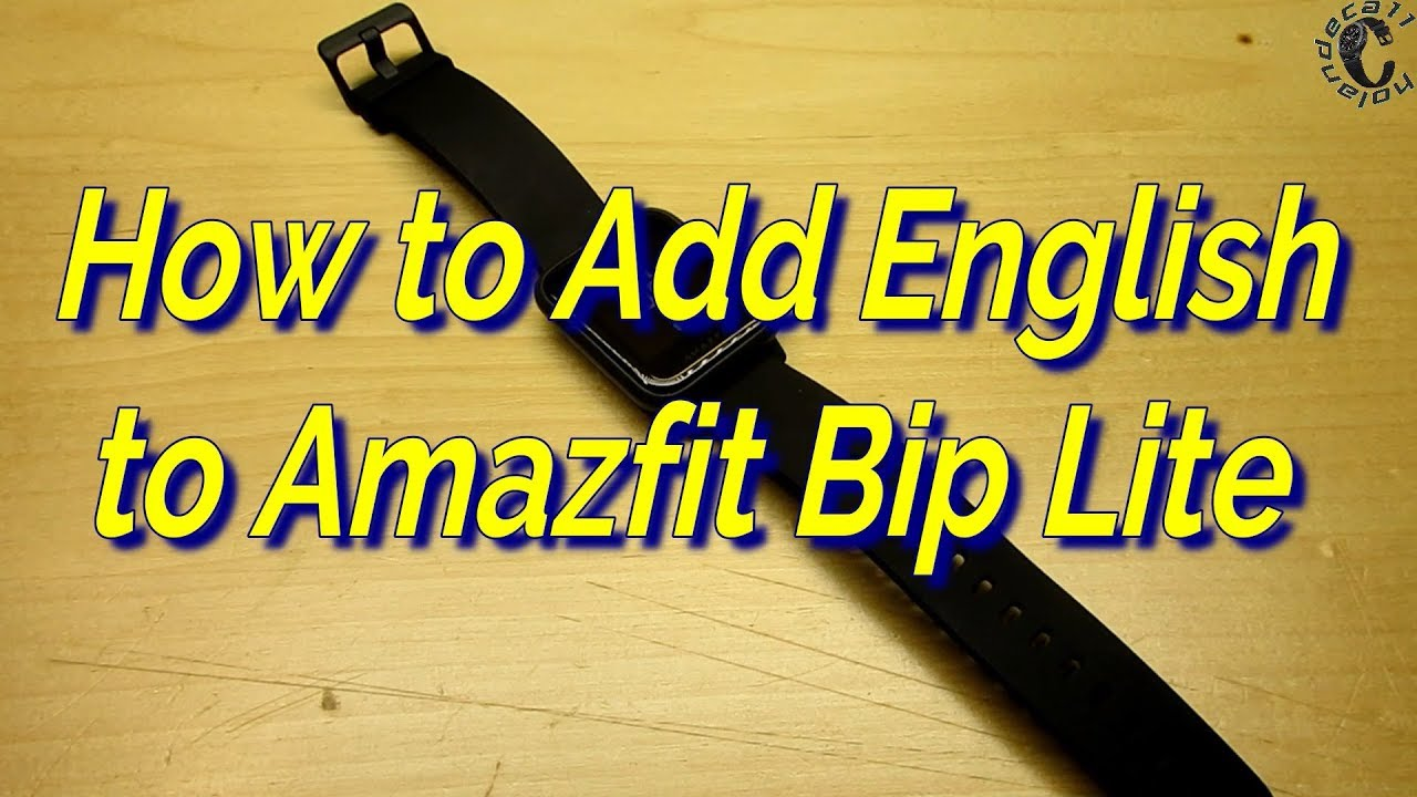 How to add English in Xiaomi Amazfit Bip Lite & Developer update by  holandeca 11