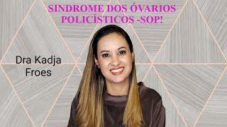 SÍNDROME DOS OVÁRIOS POLICÍSTICOS - SOP!