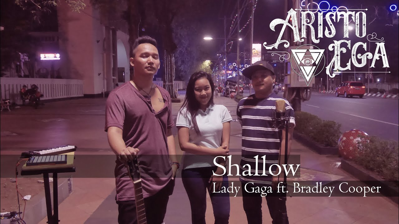 Shallow- Lady Gaga (Aristo Ega ft. Ara & Akbar cover)