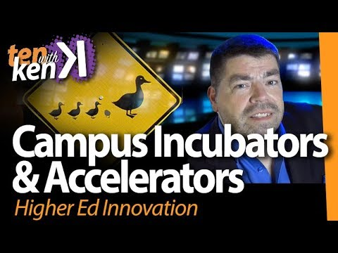 Campus Incubators & Accelerators: Higher Ed Innovation