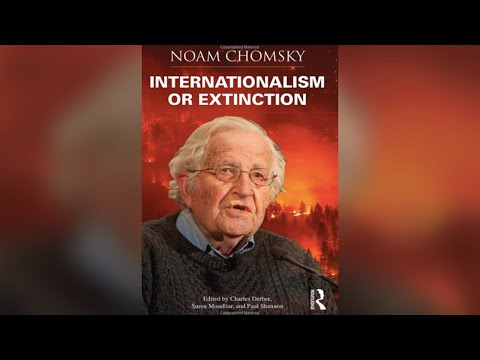 Noam Chomsky On COVID-19 And His New Book: Internationalism Or Extinction