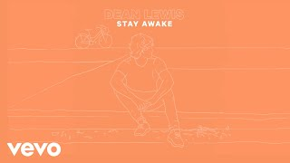 Dean Lewis - Stay Awake (Lyric Video)