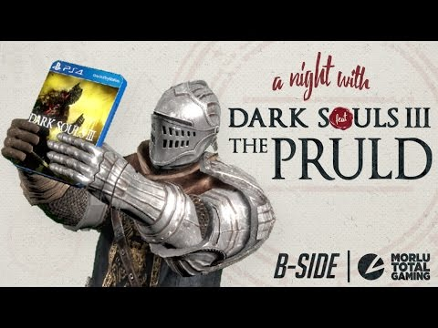 A Night With DARK SOULS III feat. THE PRULD - MORLU TOTAL GAMING