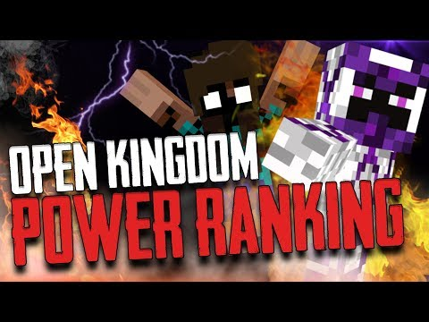 OPEN KINGDOM POWER RANKING!!
