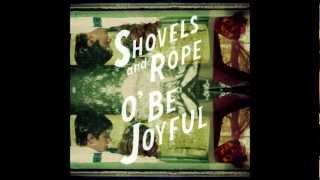 Shovels & Rope - Lay Low