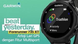 Forerunner 735XT: Arloji Lari GPS dengan Fitur Multisport