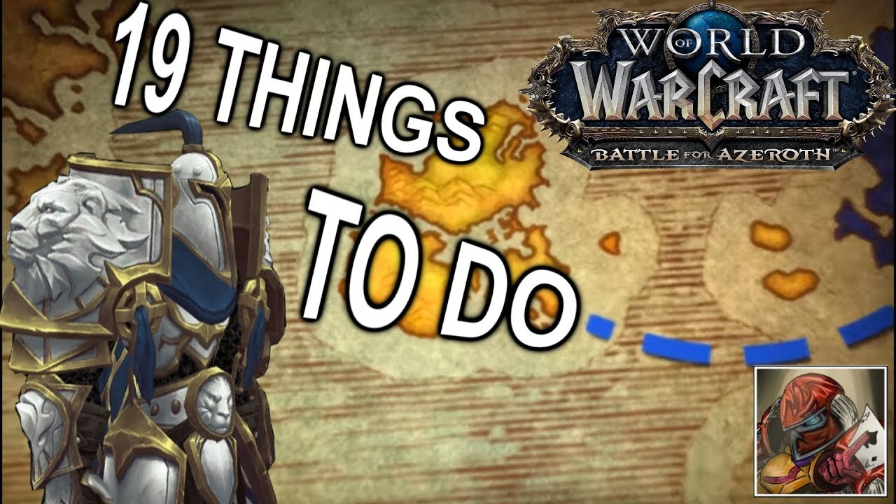 19 Things to do Before BfA Patch 8 0 - Naijafy