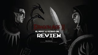Dragon age 2 - How's It Hold Up -  6 Years On Review