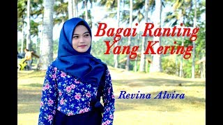Download lagu BAGAI RANTING YANG KERING Revina Alvira Dangdut Cover MP3