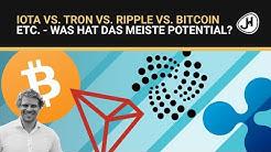 IOTA vs. Tron vs. Ripple vs. Bitcoin etc. - Was hat das MEISTE Potenzial?