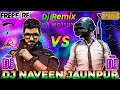 Pubg Vs Free Fire Dj Song 💔 Free Fire Vs Pubg Dj Remix Song 2020 💕 Dj Naveen Gaming 💯