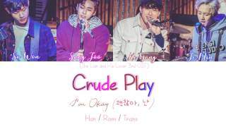 Crude Play 크루드플레이 I M Alright 괜찮아 난 The Liar And His Lover Han Rom Trans Lyrics