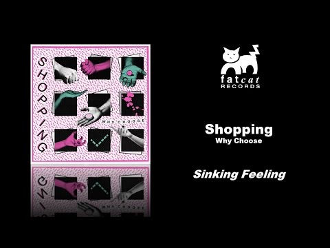 Shopping - Sinking Feeling [Why Choose]