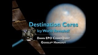 Full length Ceres Series: Part I--Destination Ceres: Icy World Revealed?