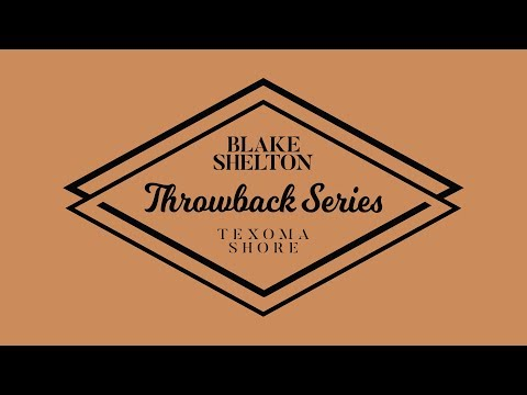 "Blake Shelton - ""At The House"" (Texoma Shore Throwback Series)"