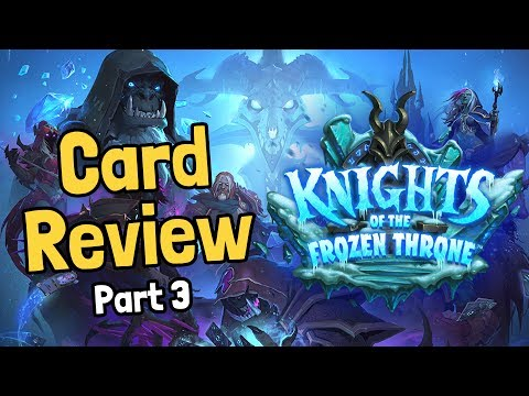 Two New Legendaries & More! - Frozen Throne Card Review Part 3 - Hearthstone