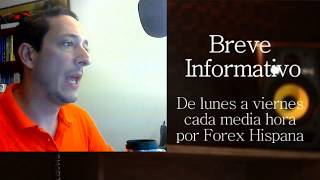 Breve Informativo - Noticias Forex del 22 de Mayo 2018
