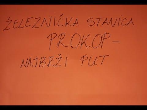 Zeleznicka Stanica Prokop Najbrzi Put Mapa Youtube