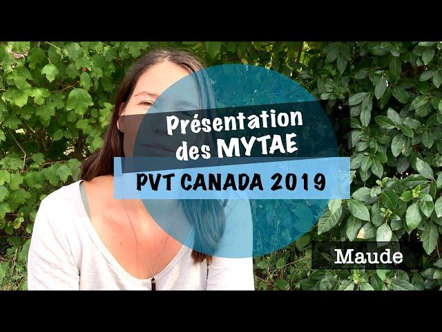 VLOG #4 - PVT CANADA 2019 - présentation des MYTAE : Maude