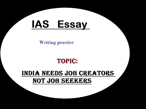Essay writing discussion IAS (India needs job creators not job seekers) L-2
