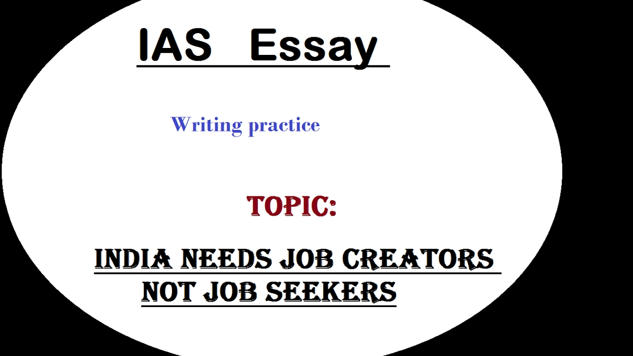 essay writing discussion ias needs job creators not job  essay writing discussion ias needs job creators not job seekers l 2