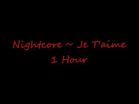 Nightcore ~ Je T'aime 1 Hour (Female & Male Versions)