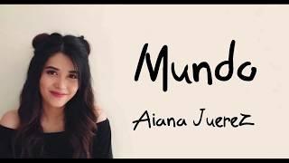 AIANA JUAREZ | Mundo - IV OF SPADES (Cover) Lyrics