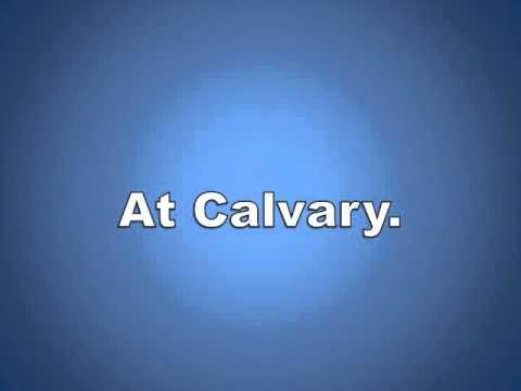 At Calvary w/ Lyrics