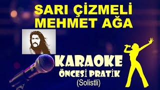 Sarı Çizmeli Mehmet Ağa - Karaoke Öncesi Pratik (Solistli)