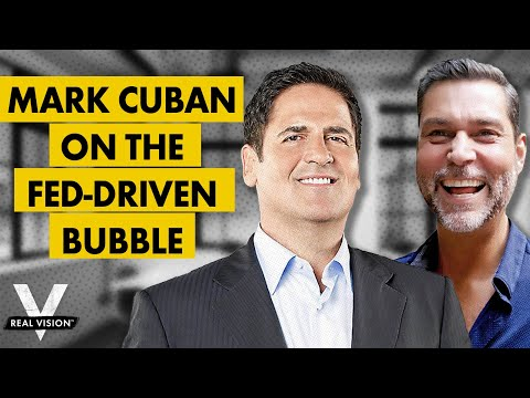 Mark Cuban: What the Fed-Driven Bubble Means for the Financial Establishment (w/Raoul Pal)