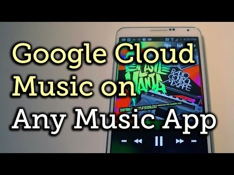 Play Your Google Music Library With Any Music Player App - Android [How-To]