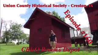 _Union County Historical Society – Creston, IA_ Episode 160 (CB&Q Brooks Depot)