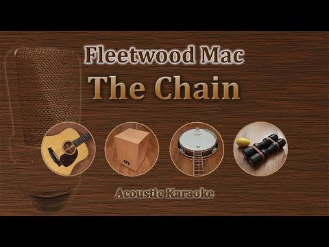 The Chain - Fleetwood Mac (Acoustic Karaoke)