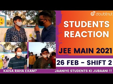 JEE MAIN 2021 | Student Reaction | 26 Feb 2021 SHIFT 2 | Doubtnut