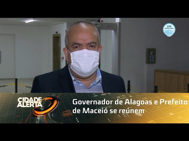 Governador de Alagoas e Prefeito de Maceió se reúnem para discutir medidas