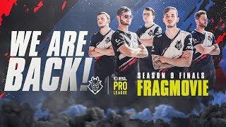We Are Back!   ESL Pro League Season 9 Finals Frag Movie
