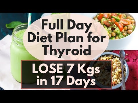Full Day Diet/Meal Plan for Thyroid Part II | Weight Loss Diet for Thyroid | Lose 7 Kgs in 17 Days