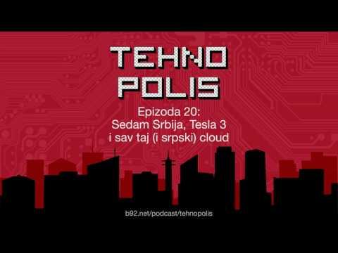 Tehnopolis 20: Sedam Srbija, Tesla 3 i sav taj (i srpski) cloud