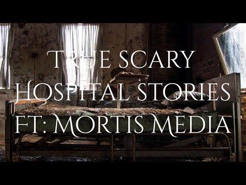 20 True Scary Hospital Stories Ft: Mortis Media