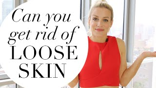 Can You Get Rid Loose Skin
