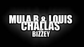 Mula B & Louis - Challas ft  Bizzey