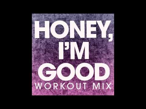 Honey, I'm good (Workout Remix)