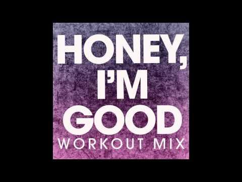 Honey, I'm good (Workout Remix)