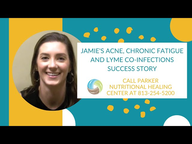 Jamie Shares Health Success with Acne, Fatigue, Brain Fog, Lyme Infections