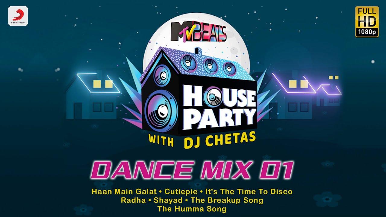 MTV Beats House Party – DJ Chetas Dance Mix 01| Haan Main Galat | Cutiepie | Radha | Shayad