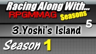 "LRAW RPGMMAG ""Seasons"" - Yoshi's Island, part 5 (Season 1, Game 3)"