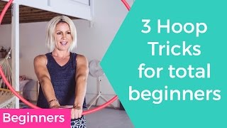 Beginner Hula Hoop Tutorial :  3 Hand Tricks to try now