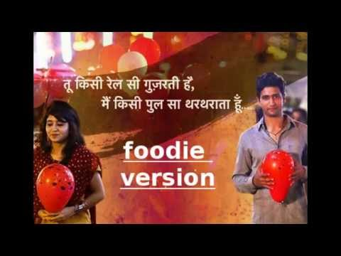 Tu Kisi Rail Si (Foodie Version)