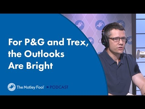 For P&G and Trex, the Outlooks Are Bright