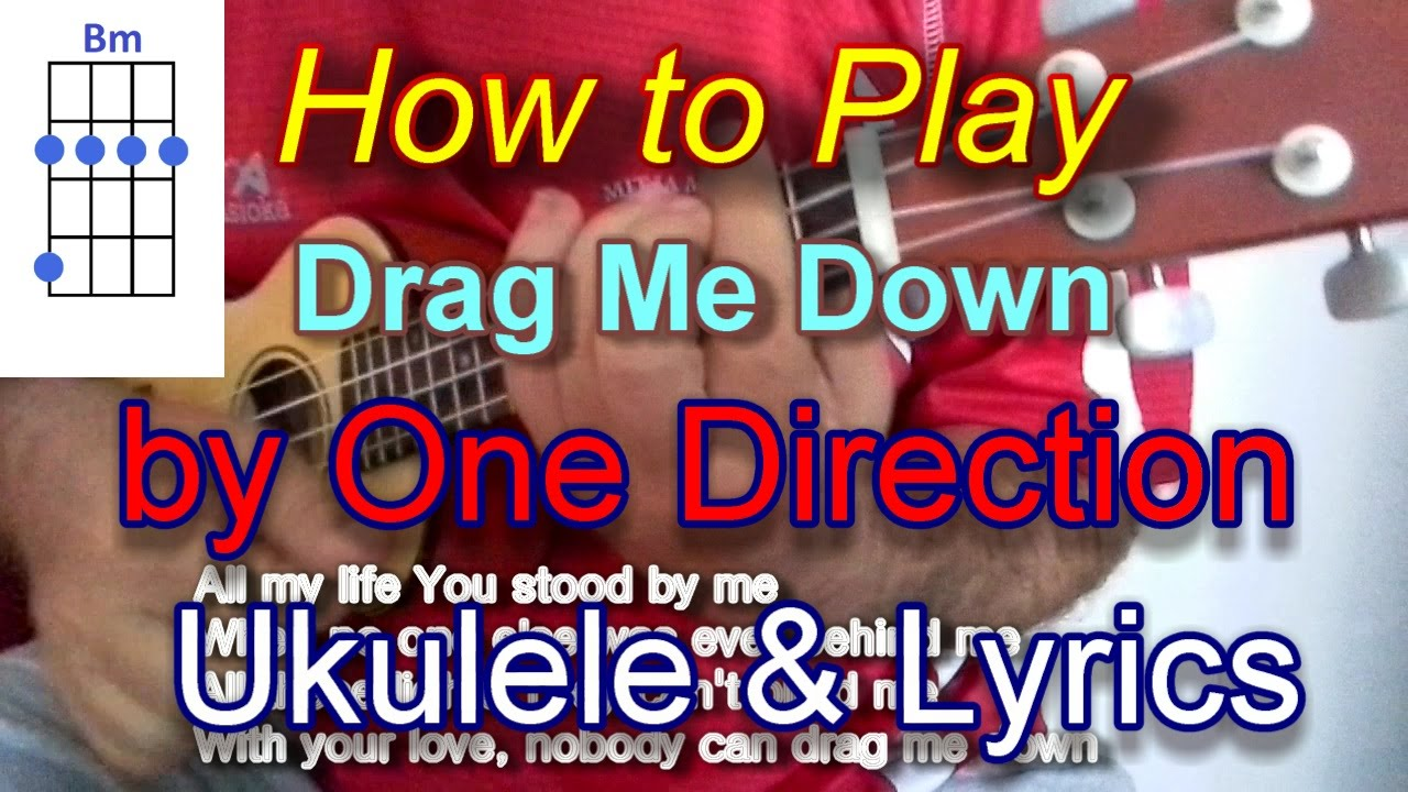 How to play drag me down by one direction ukulele guitar chords how to play drag me down by one direction ukulele guitar chords and lyrics hexwebz Image collections
